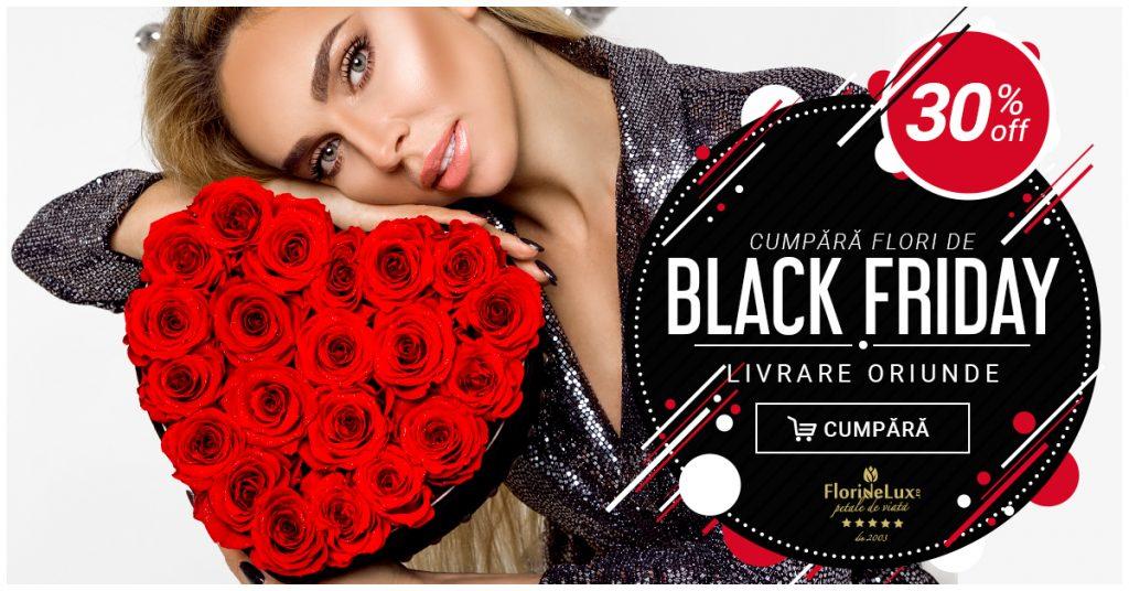 Florarie cu reduceri de Black Friday, NU Ratati ofertele FlorideLux.ro !